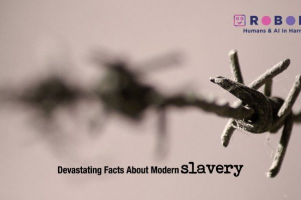 Devastating Facts About Modern Slavery